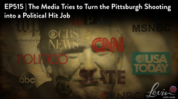Ep 515 | The Media Tries to Turn the Pittsburgh Shooting into a Political Hit Job | LevinTV
