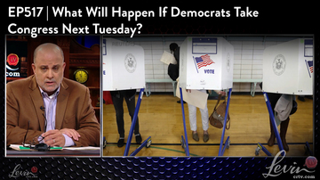 Ep 517 | What Will Happen if the Democrats Take Congress Next Tuesday? | LevinTV