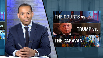 Ep 269 | The Courts v. Trump v. the Caravan | White House Brief