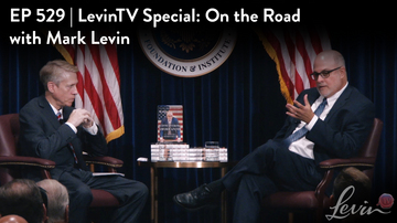 Ep 529 | LevinTV Special: On the Road with Mark Levin | LevinTV