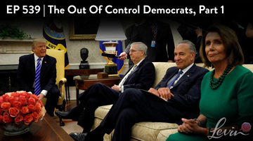 Ep 539 | The Out-of-Control Democrats, Part 1 | LevinTV