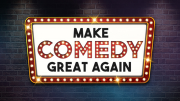 Make Comedy Great Again