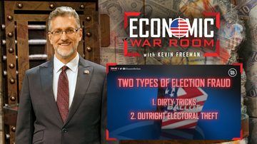 Ep 20 | Election Fraud, Dirty Tricks, and Your Money | Economic War Room