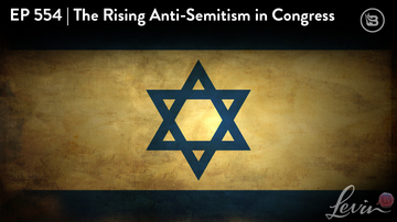 Ep 554 | The Rising Anti-Semitism in Congress | LevinTV