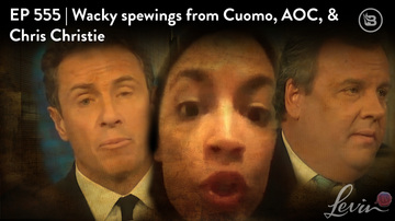 Ep 555 | Wacky Spewings from Cuomo, AOC, & Chris Christie | LevinTV