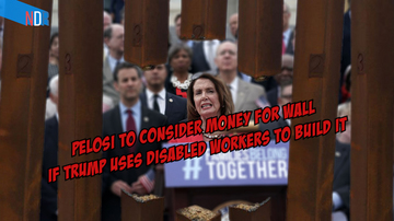 Ep 18   Does Nancy Pelosi Really Want the Disabled to Build Trump's Wall?   News Done Right