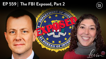 Ep 559 | The FBI Exposed, Part 2 | LevinTV Special