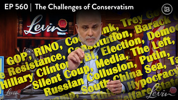 Ep 560 | The Challenges Conservatism Faces | LevinTV Special