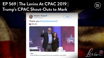 Ep 569 | The Levins at CPAC 2019 | Trump's CPAC Shout-Outs to Mark | LevinTV
