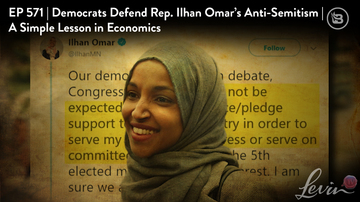 Ep 571 | Democrats Defend Rep. Ilhan Omar's Anti-Semitism | A Simple Lesson in Economics | LevinTV