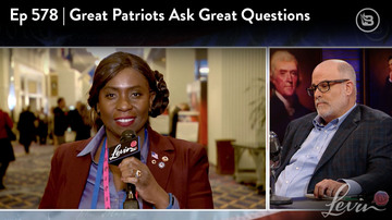 Ep 578 | Great Patriots Ask Great Questions | LevinTV