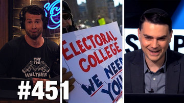 Ep 451 | THE ELECTORAL COLLEGE KICKS ASS! | Ben Shapiro Guests | Louder With Crowder