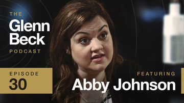 Ep 30 | Abby Johnson | The Glenn Beck Podcast