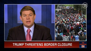 Ep 49 | Trump Threatens to Close the Border! | The Ferguson File
