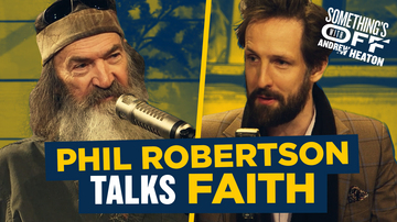 Ep 92 | Jesus and Reality TV Show Pitches | Guest: Phil Robertson | Something's Off with Andrew Heaton