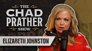 Ep 32 | Save the Babies! We Won't Be Bullied by the Left! | Guest: Elizabeth Johnston | The Chad Prather Show