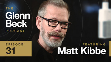 Ep 31 | Matt Kibbe | The Glenn Beck Podcast