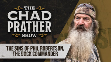 Ep 34 | The Sins of Phil Robertson, the Duck Commander | Guest: Phil Robertson | The Chad Prather Show