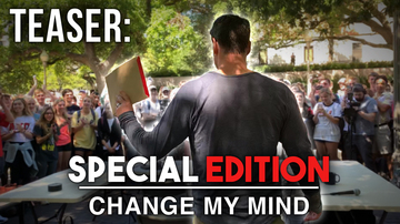 Ep 464 | TEASER: Special Edition! | Change My Mind