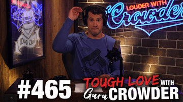 Ep 464 | TOUGH LOVE: Dear Guru Crowder: My Mother-in-Law is the Devil... | Louder With Crowder