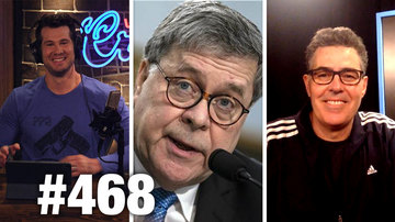 Ep 468 | BARR CRUSHES DEMOCRAT DREAMS | Louder With Crowder