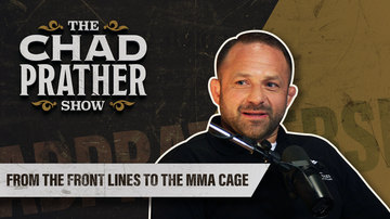 Ep 42 | From the Front Lines to the MMA Cage | The Chad Prather Show