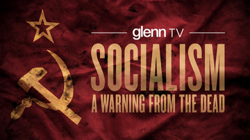 Glenn Beck Special | Socialism: A Warning from the Dead