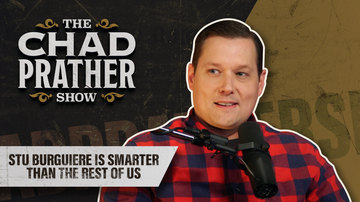 Ep 44 | Stu Burguiere Is Smarter Than the Rest of Us | Guest: Stu Burguiere | The Chad Prather Show
