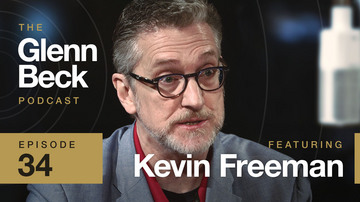 Ep 34 | Kevin Freeman | The Glenn Beck Podcast
