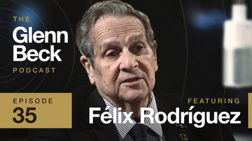 Ep 35 | Félix Rodríguez | The Glenn Beck Podcast