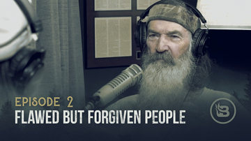 Ep 2 | Flawed but Forgiven People | Unashamed with Phil Robertson