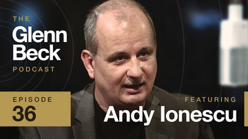 Ep 36 | Andy Ionescu | The Glenn Beck Podcast