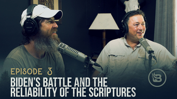 Ep3 | Biden's Battle and the Reliability of the Scriptures | Unashamed with Phil Robertson