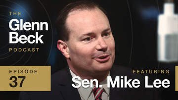Ep 37 | Senator Mike Lee | The Glenn Beck Podcast
