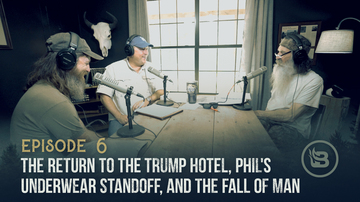 Ep 6 | The Return to the Trump Hotel, Phil's Underwear Standoff, and the Fall of Man | Unashamed with Phil Robertson