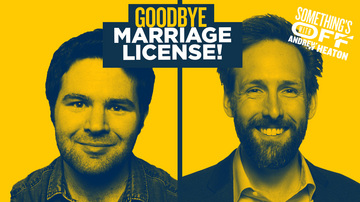 Ep 136 | We Don't Need No Stinkin' Marriage Licenses | Guest: Tom Brennan | Something's Off with Andrew Heaton