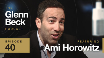 Ep 40 | Ami Horowitz  | The Glenn Beck Podcast
