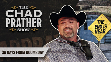 Ep 74 | 30 Days from Doomsday | Guest: Clyde Scott | The Chad Prather Show