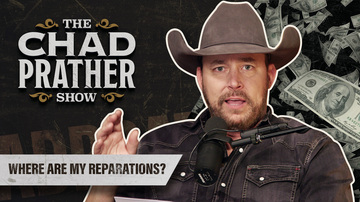 Ep 76 | Where are My Reparations? | The Chad Prather Show
