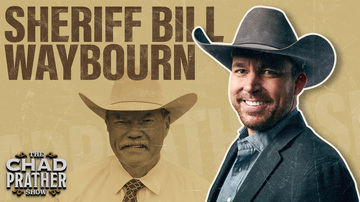Ep 77 | There's A New Sheriff in Town! | Guest: Sheriff Bill Waybourn | The Chad Prather Show