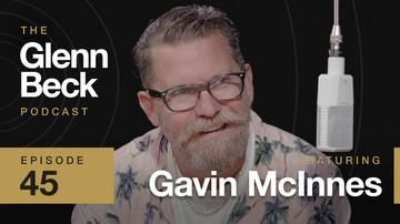 Ep 45 | Gavin McInnes | The Glenn Beck Podcast