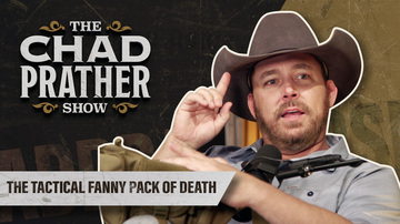 Ep 95 | The Tactical Fanny Pack of Death | The Chad Prather Show