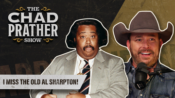 Ep 97 | I Miss the Old Al Sharpton! | The Chad Prather Show