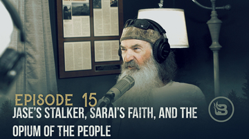 Ep 15 | Jase's Stalker, Sarai's Faith, and the Opium of the People | Unashamed with Phil Robertson