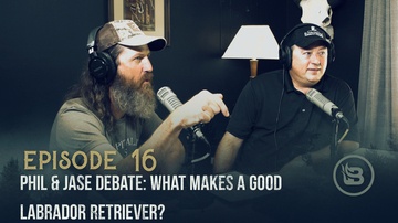 Ep 16 | Phil & Jase Debate: What Makes a Good Labrador Retriever? | Unashamed with Phil Robertson