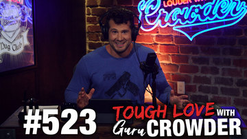 Ep 523 | TOUGH LOVE: 'Dear Guru Crowder: My Jewish Sister Is Dating a Nazi...' | Louder with Crowder