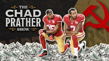 Ep 109 | Athletes Kneel but Won't Give Up Their Paychecks for Socialism | The Chad Prather Show