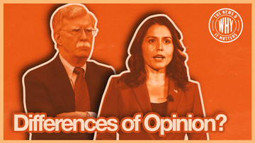 Ep 368 | Bolton and Gabbard: Differences of Opinion | The News & Why It Matters