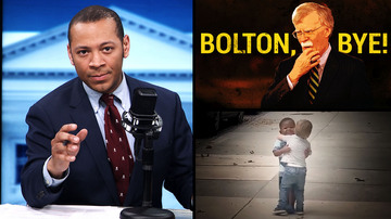 Ep 441 | Good Riddance, John Bolton! Your Nation-Building Will NOT Be Missed! | White House Brief