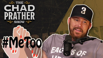 Ep 125 | Unpacking the #MeToo Movement | The Chad Prather Show